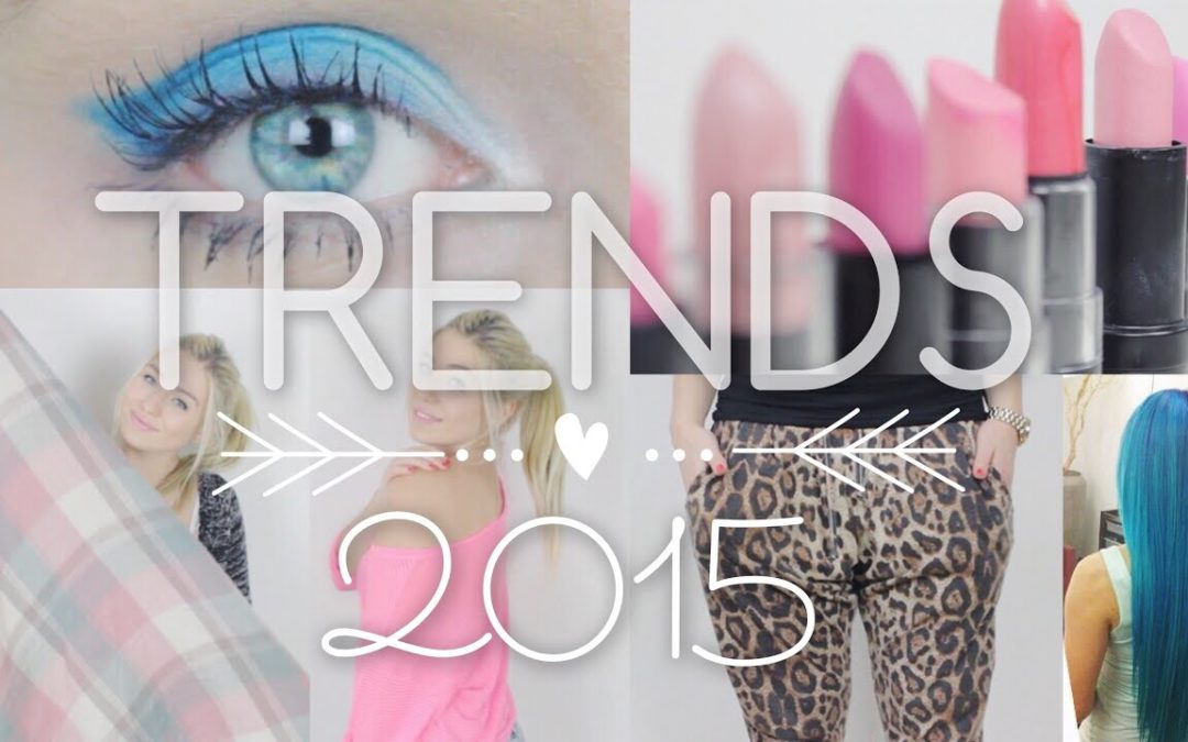 BEAUTY & FASHION TRENDS 2015 ♥